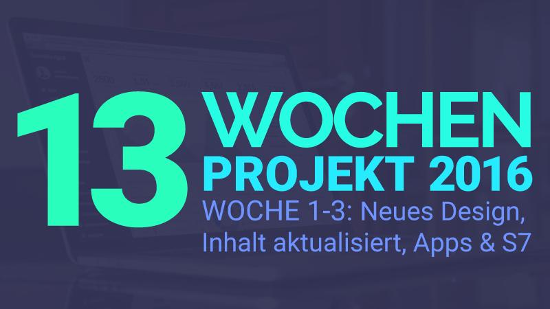 13 Wochen Projekt 2016 - Woche 1-3