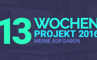 13 Wochen Projekt 2016