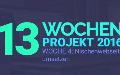 Nischenwebsite umsetzen – 13 Wochen Projekt 2016 – Woche 4