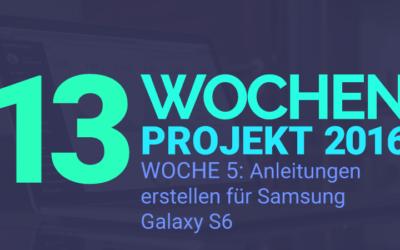 Anleitungen Samsung Galaxy S6 (Edge) – 13 Wochen Projekt 2016 – Woche 5